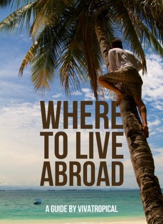 Where to Live Abroad - Your Next Steps Josh Linnes