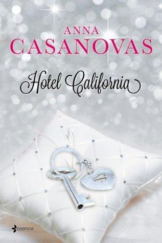 Hotel California (Los Hermanos Martí, #4) Anna Casanovas