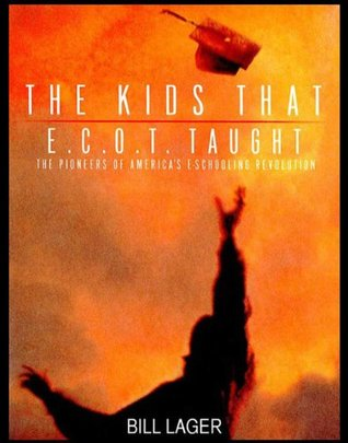 The Kids That ECOT Taught  by  Bill Lager