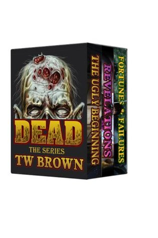 Dead Box Set 1 (Dead #1-3)  by  TW Brown