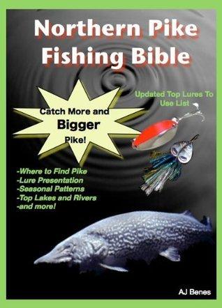 Northern Pike Fishing Bible  by  Aaron Benes