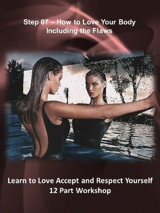 Step 07 - Love Your Body Including the Flaws Nikki Leigh