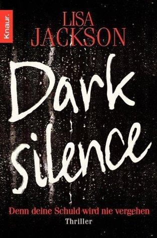 Dark Silence: Denn deine Schuld wird nie vergehen  by  Lisa Jackson