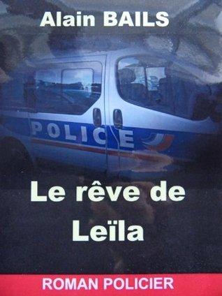 Le rêve de Leïla alain BAILS