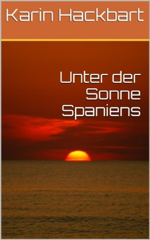 Unter der Sonne Spaniens  by  Karin Hackbart