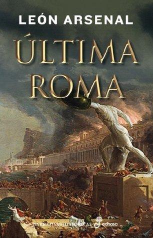 Última Roma  by  León Arsenal