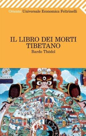Il Libro dei morti tibetano  by  Padmasambhava