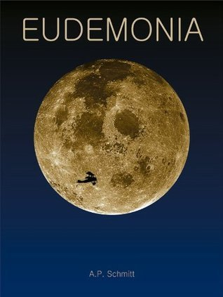 Eudemonia  by  A.P. Schmitt