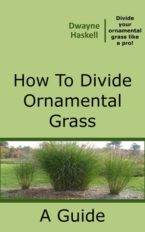 How To Divide Ornamental Grass  by  Dwayne Haskell