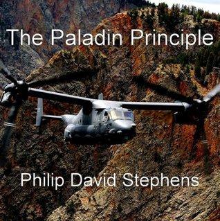 The Paladin Principle  by  Philip David Stephens