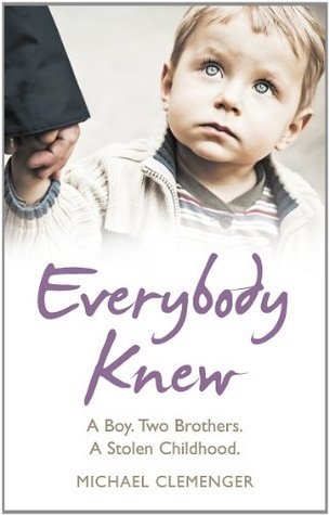 Everybody Knew: A Boy. Two Brothers. A Stolen Childhood.  by  Clemenger Michael