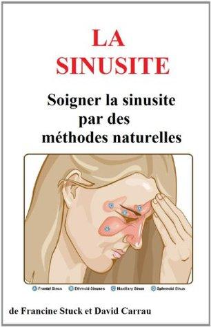 Sinusite et Maux de Tête : Traitements Naturels pour soigner la sinusite et soulager les maux de tête david carrau
