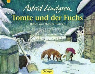 Tomte und der Fuchs  by  Astrid Lindgren