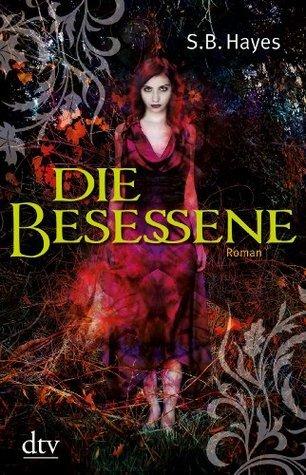 Die Besessene  by  S.B. Hayes
