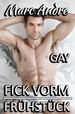 Fick vorm Frühstück [Gay] (Schwule Geschichten) Marc André