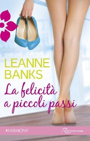 La felicità a piccoli passi  by  Leanne Banks