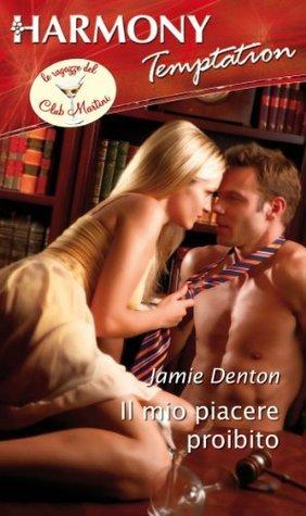 Il mio piacere proibito Jamie Denton