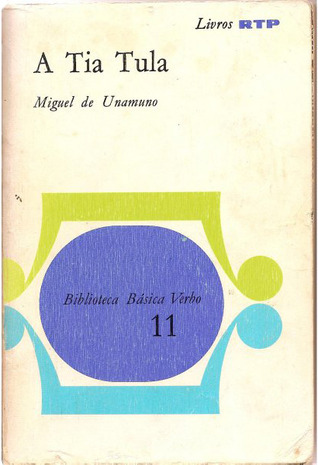 A Tia Tula / Como se faz uma novela Miguel de Unamuno