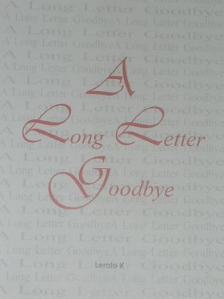 A Long Letter Goodbye  by  Lerato Kojoana