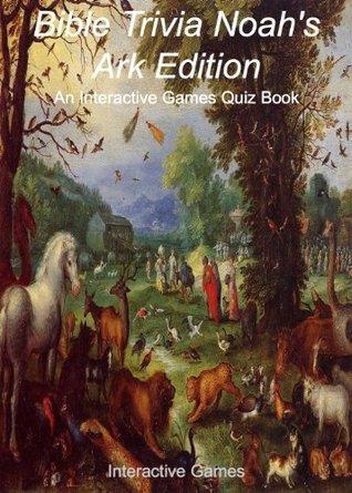 Bible Trivia Noahs Ark Edition - An Interactive Games Quiz Book Interactive Games