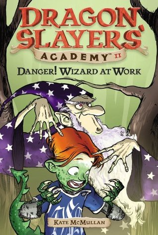 Danger! Wizard at Work! (Dragon Slayers Academy, #11)  by  Kate McMullan