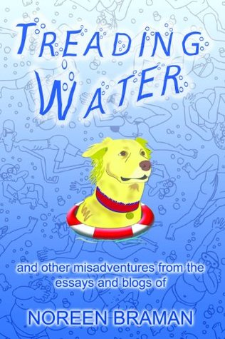 Treading Water and other misadventures  by  Noreen Braman