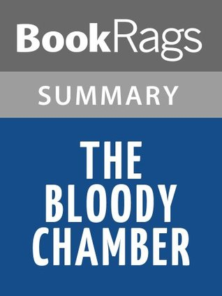 The Bloody Chamber  by  Angela Carter   Summary & Study Guide by BookRags