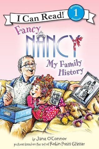 Fancy Nancy: My Family History: I Can Read Level 1 (I Can Read Book 1) Jane OConnor