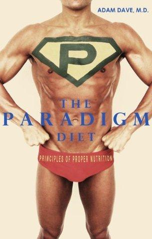 THE PARADIGM DIET Adam Dave