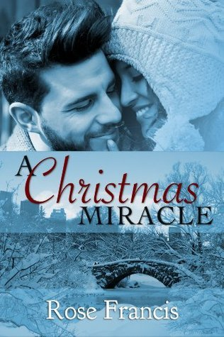 A Christmas Miracle (Holiday Hunks, #1)  by  Rose Francis