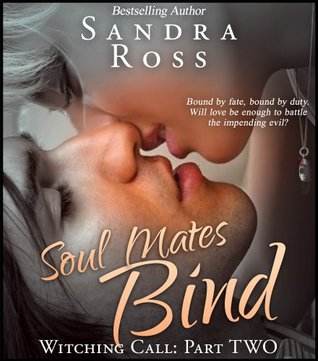 Soul Mates Bind (Witching Call Book)  by  Sandra Ross