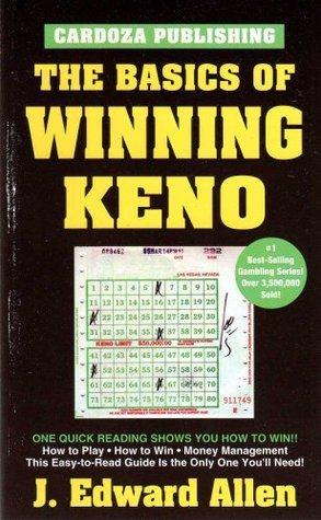 Basics of Winning Keno  by  J. Edward Allen