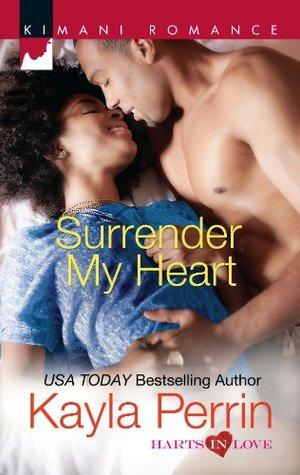 Surrender My Heart (Harts in Love, #2) Kayla Perrin