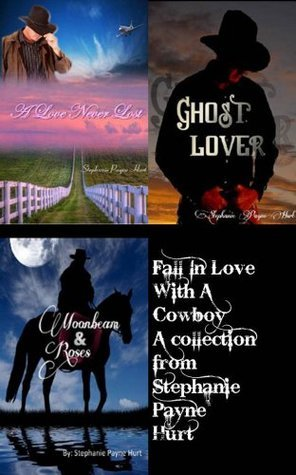 Fall In Love With A Cowboy Collection  by  Stephanie Payne Hurt