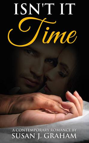 Isnt It Time  by  Susan J. Graham
