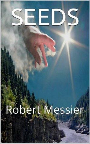 SEEDS  by  Robert Messier