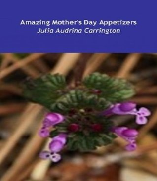 Amazing Mothers Day Appetizers Marshella Goodsworth