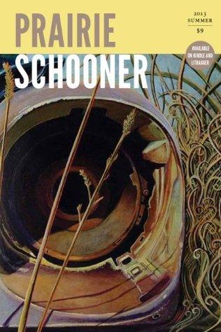 Prairie Schooner (Summer 2013)  by  Lee Martin