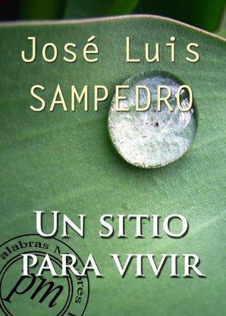 Un sitio para vivir  by  José Luis Sampedro