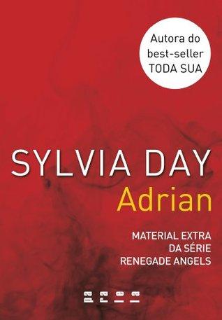Adrian - Material extra da série Renegade Angels  by  Sylvia Day