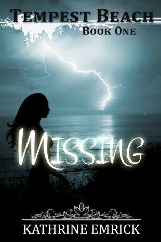 Missing (Tempest Beach Series Book One) Kathrine Emrick