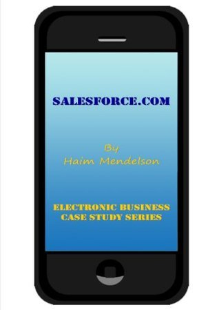 Salesforce.com (Electronic Business Case Study Series) Haim Mendelson