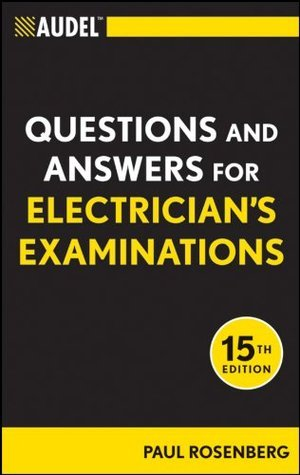 Audel Questions and Answers for Electricians Examinations (Audel Technical Trades Series)  by  Paul Rosenberg