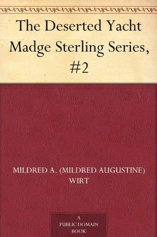 The Deserted Yacht Madge Sterling Series, #2 Mildred A. Wirt