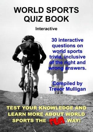 World Sports Quiz Book (Interactive Quiz Books) Trevor Mulligan