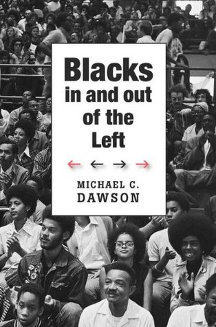 Blacks In and Out of the Left  by  Michael C. Dawson