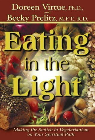 Eating in the Light  by  Doreen Virtue