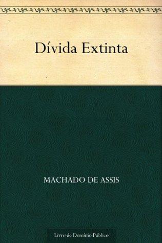 Dívida Extinta  by  Machado de Assis