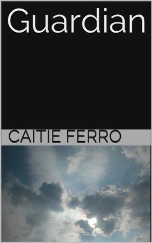 Guardian Caitie Ferro