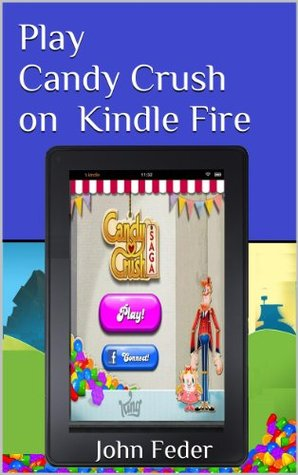 Play Candy Crush on Kindle Fire  by  John Feder